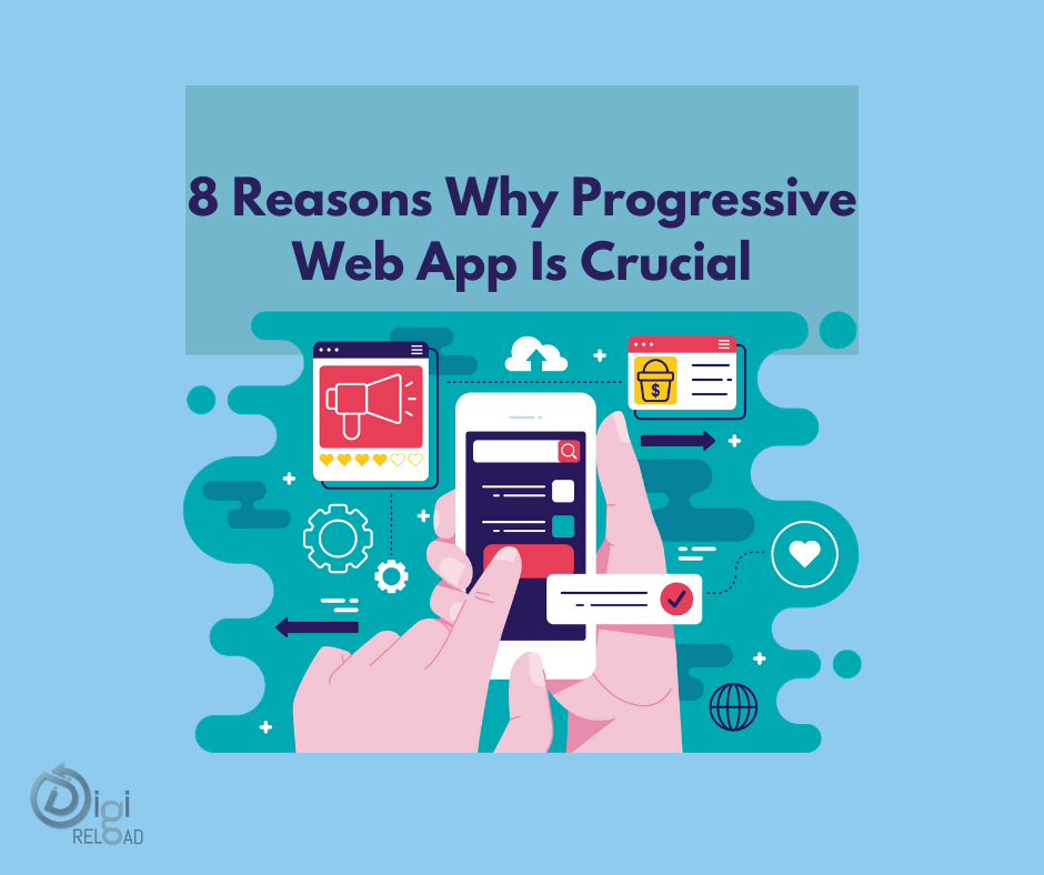 8 Reasons Why Progressive Web App Is Crucial