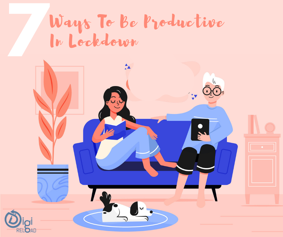 7 Things To Do To Be Productive In Lockdown