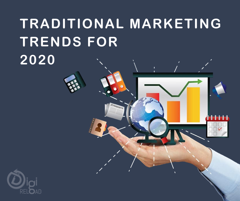Traditional Marketing Trends for 2020