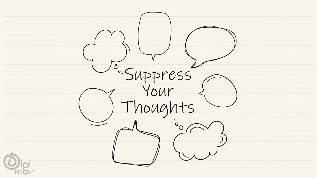 Suppress your thoughts