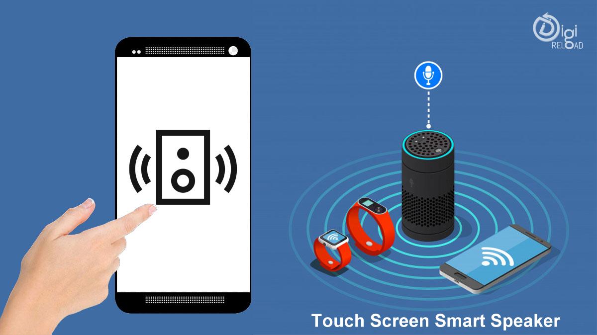 Touch Screen Smart Speaker