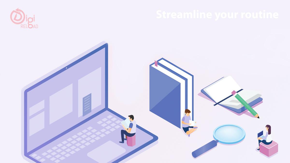 Streamline your routine
