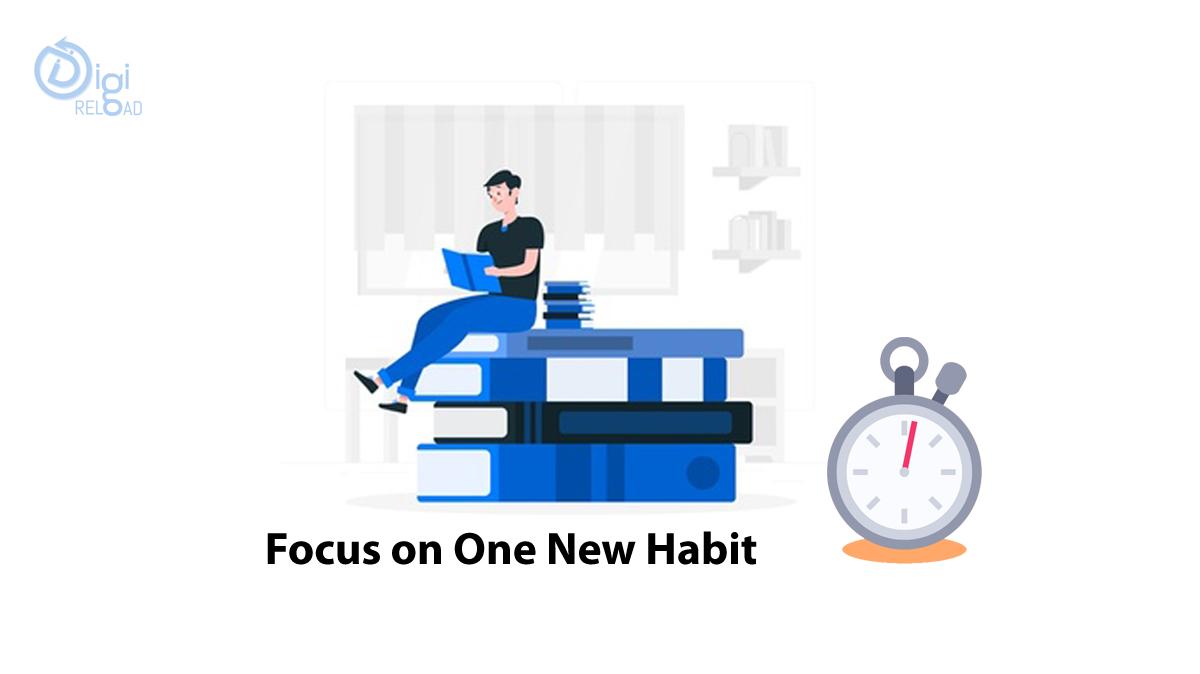 Focus on One New Habit
