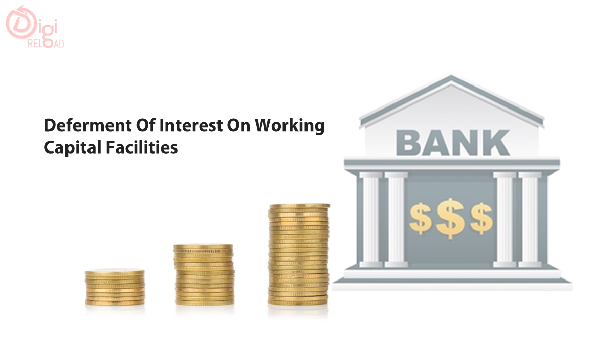 Deferment Of Interest On Working Capital Facilities