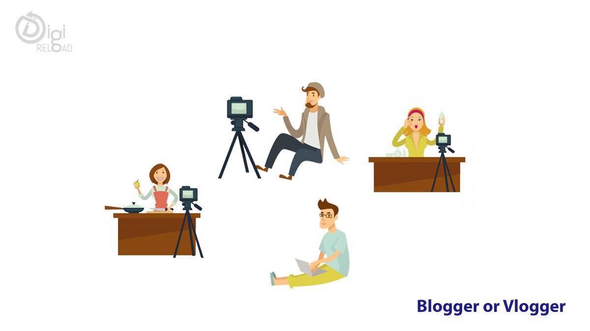 Blogger or Vlogger