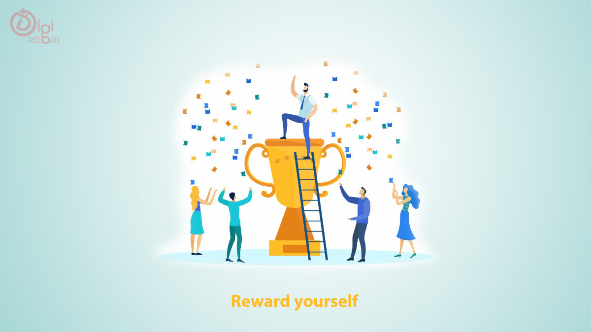 Dont forget to reward yourself