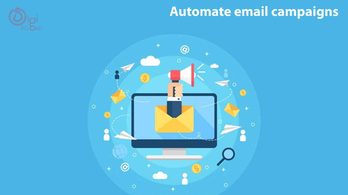 Automate email campaigns when possible