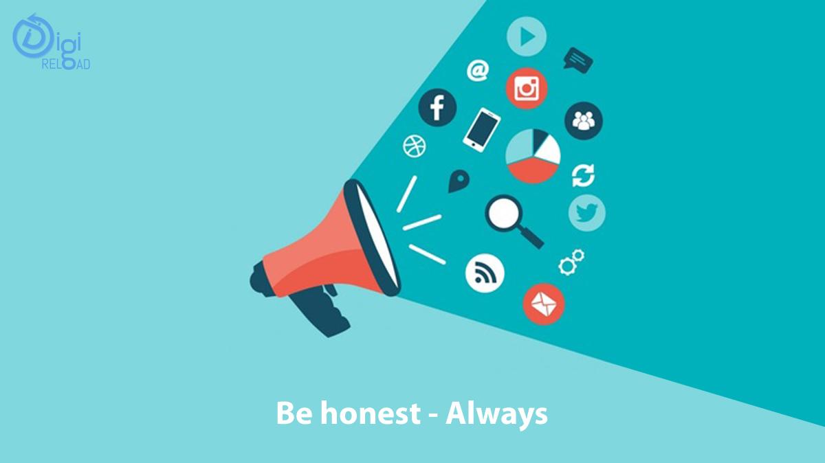 Be honest - Always