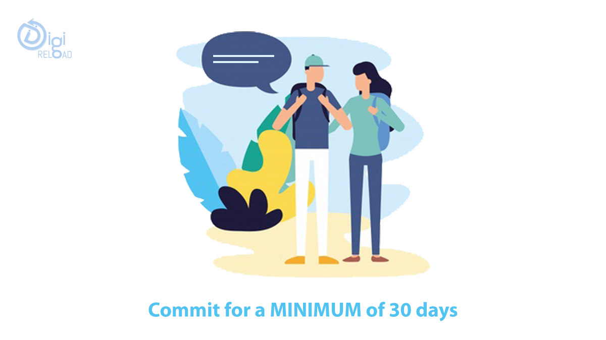 Commit for a MINIMUM of 30 days