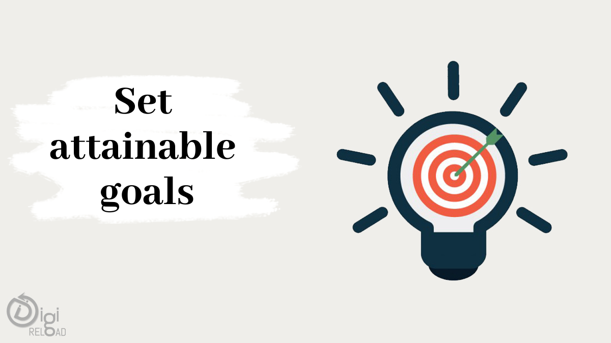 Set attainable goals